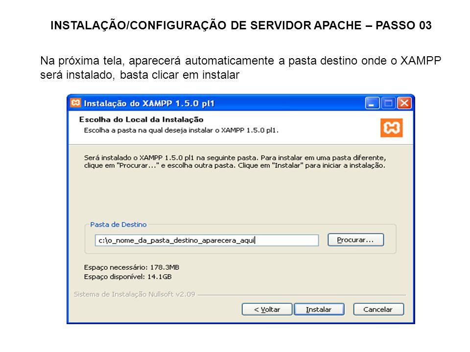INSTALAÇÃO/CONFIGURAÇÃO DE SERVIDOR APACHE – PASSO 03