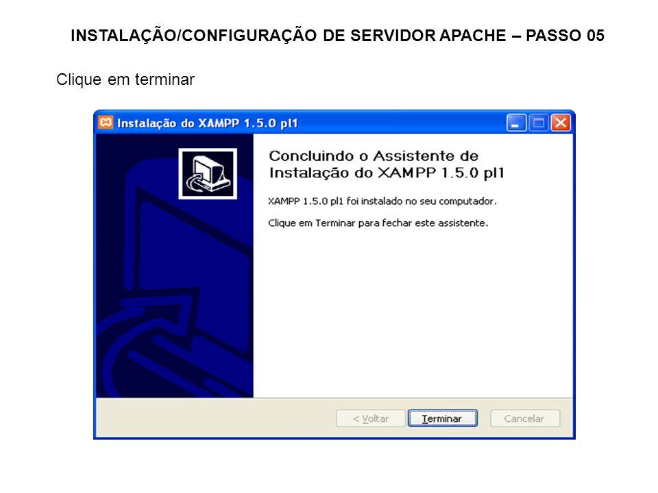 INSTALAÇÃO/CONFIGURAÇÃO DE SERVIDOR APACHE – PASSO 05