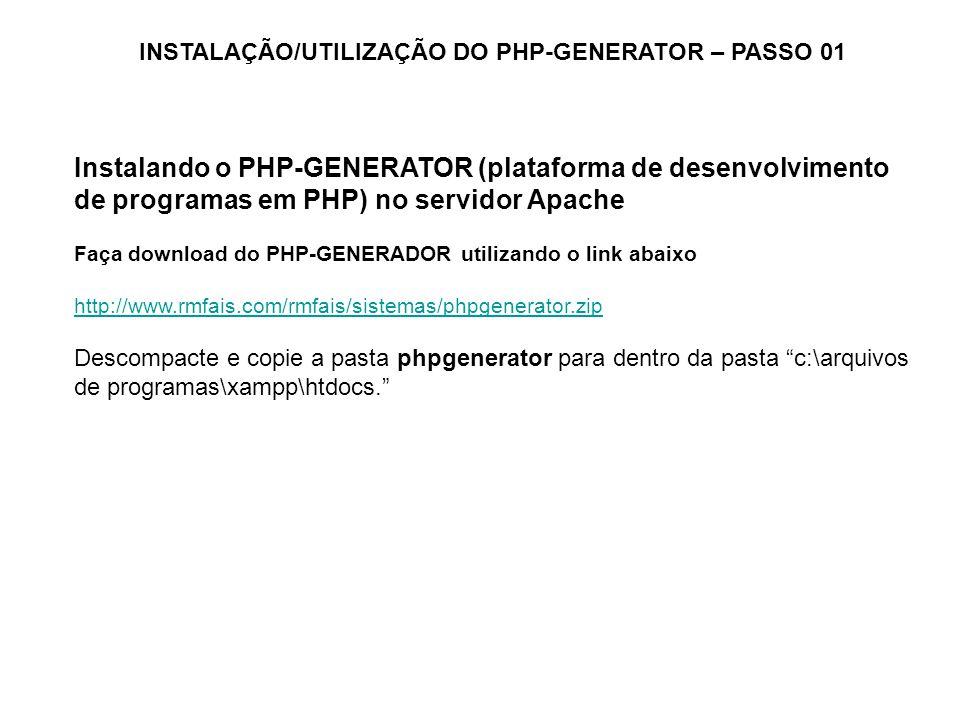 INSTALAÇÃO/UTILIZAÇÃO DO PHP-GENERATOR – PASSO 01
