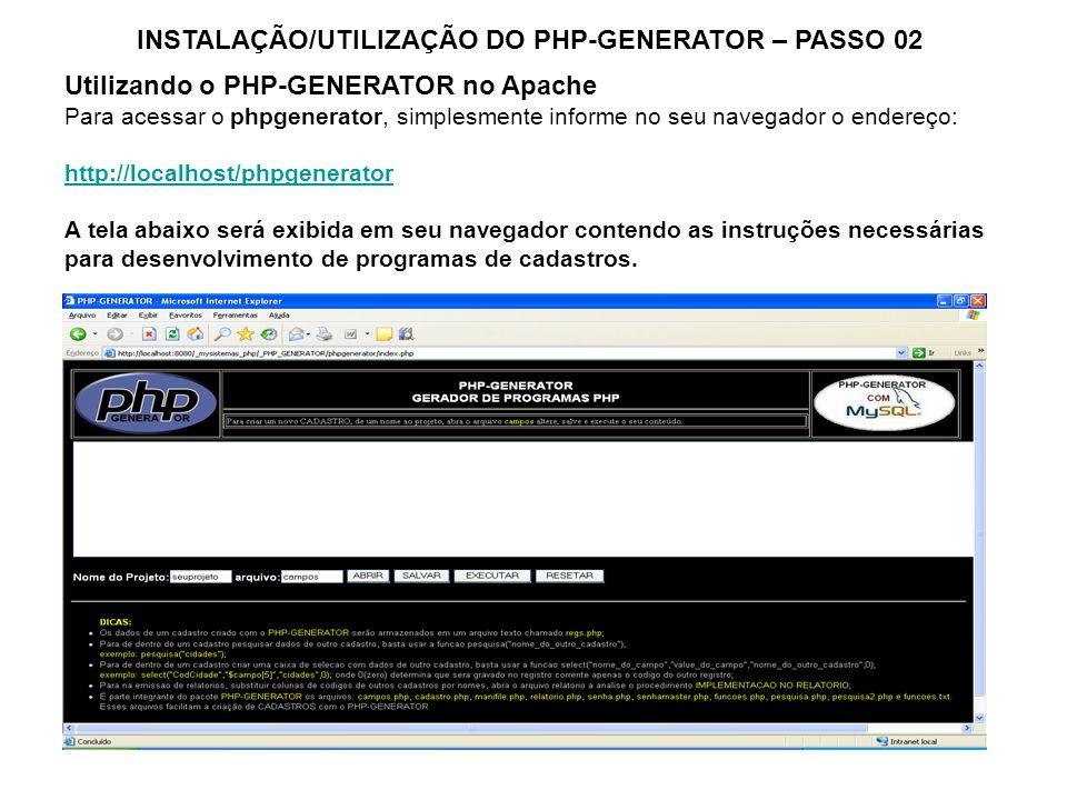 INSTALAÇÃO/UTILIZAÇÃO DO PHP-GENERATOR – PASSO 02