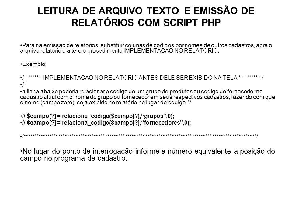 LEITURA DE ARQUIVO TEXTO E EMISSÃO DE RELATÓRIOS COM SCRIPT PHP