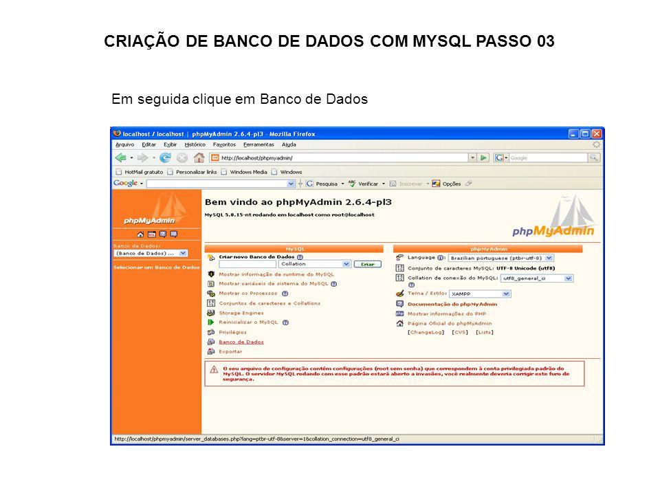 CRIAÇÃO DE BANCO DE DADOS COM MYSQL PASSO 03