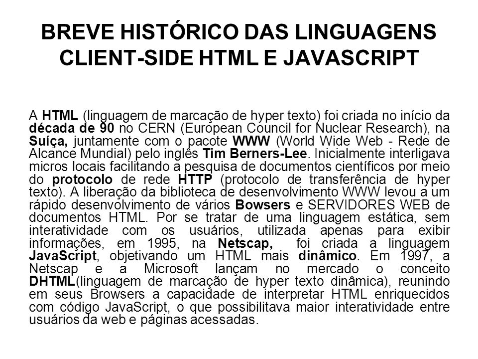 BREVE HISTÓRICO DAS LINGUAGENS CLIENT-SIDE HTML E JAVASCRIPT