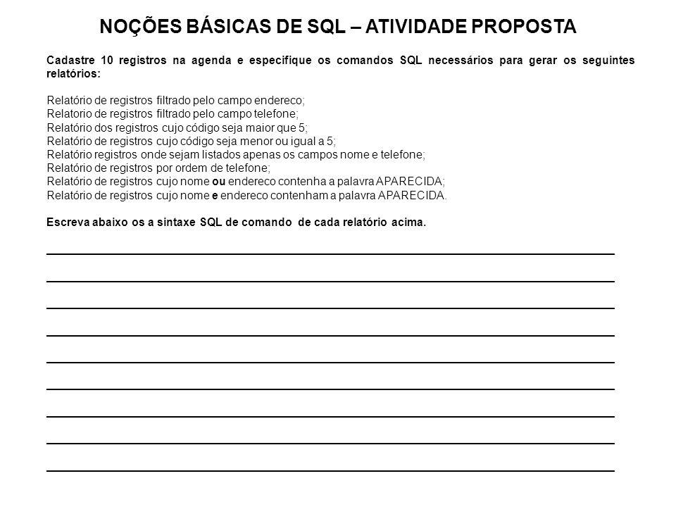 NOÇÕES BÁSICAS DE SQL – ATIVIDADE PROPOSTA