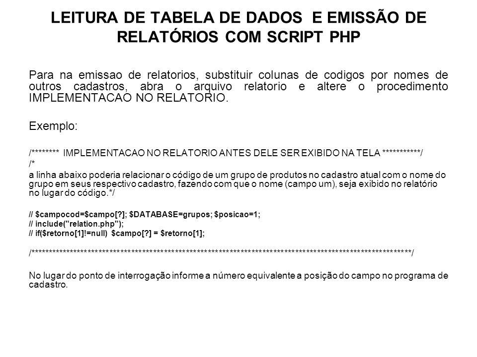 LEITURA DE TABELA DE DADOS E EMISSÃO DE RELATÓRIOS COM SCRIPT PHP