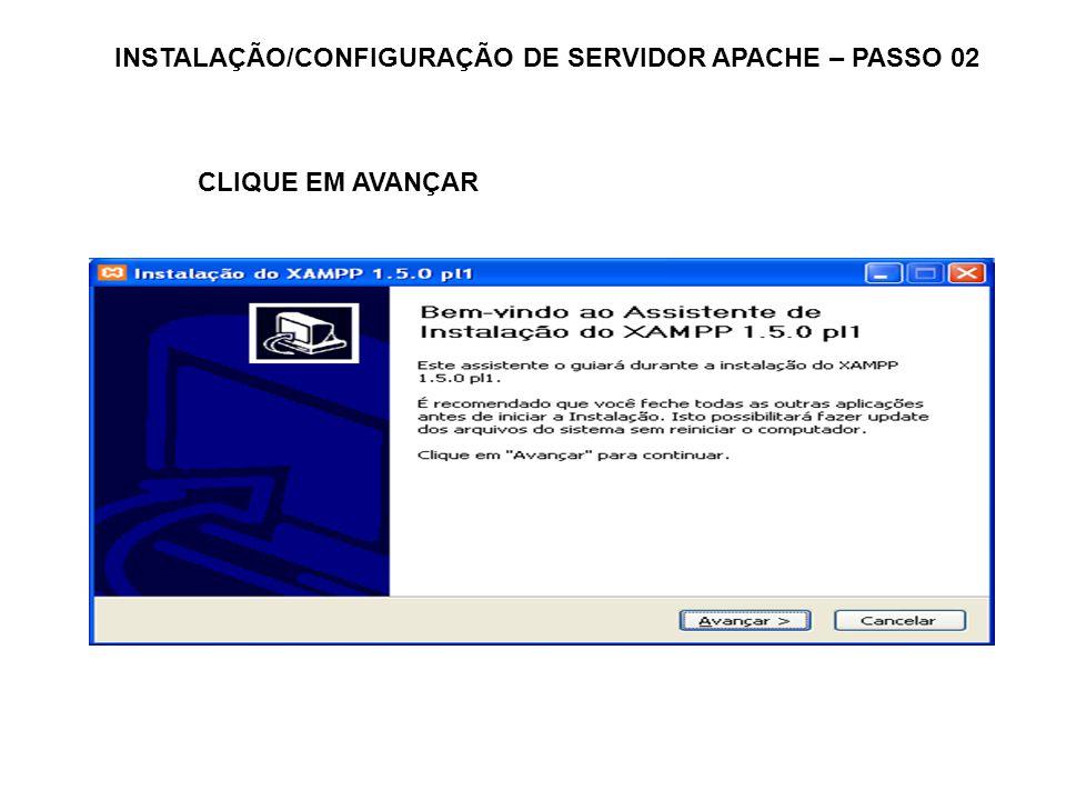 INSTALAÇÃO/CONFIGURAÇÃO DE SERVIDOR APACHE – PASSO 02
