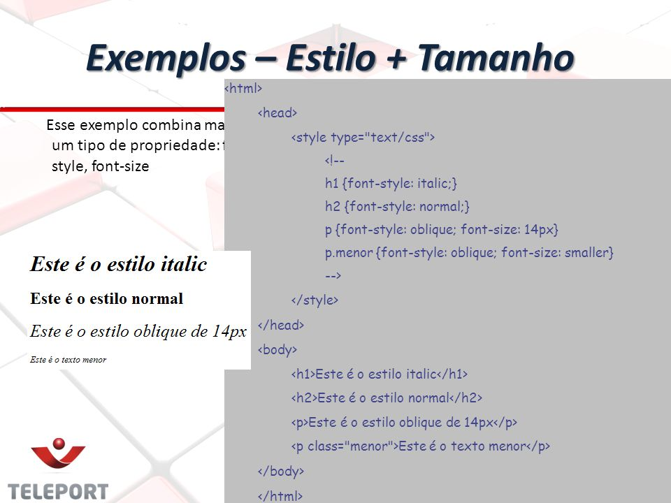 Exemplos – Estilo + Tamanho