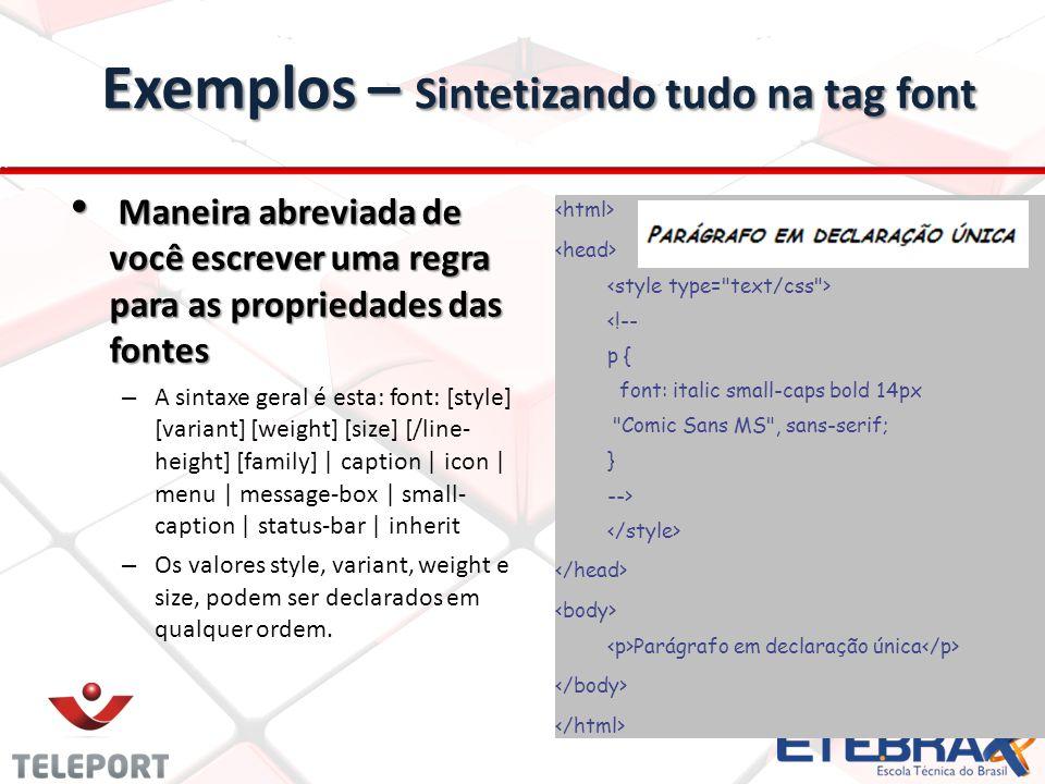 Exemplos – Sintetizando tudo na tag font