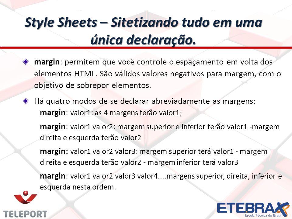Style Sheets – Sitetizando tudo em uma única declaração.