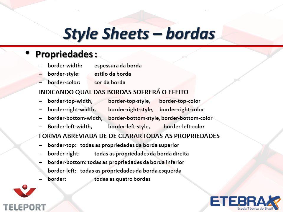 Style Sheets – bordas Propriedades :