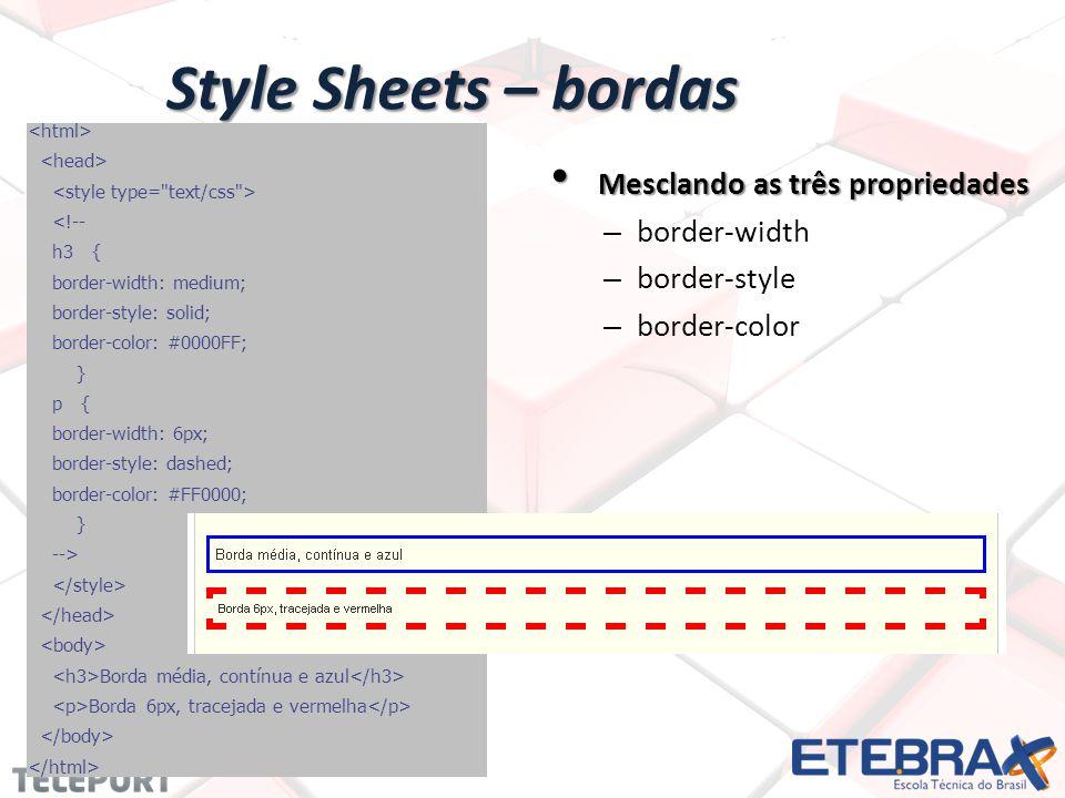 Style Sheets – bordas Mesclando as três propriedades border-width