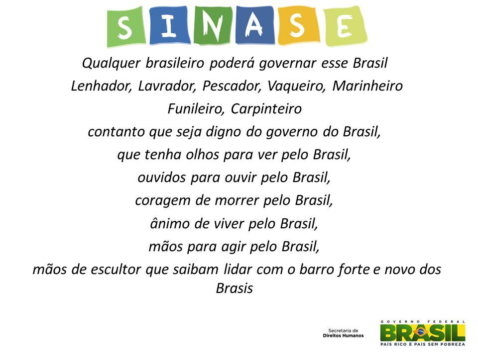 Qualquer brasileiro poderá governar esse Brasil
