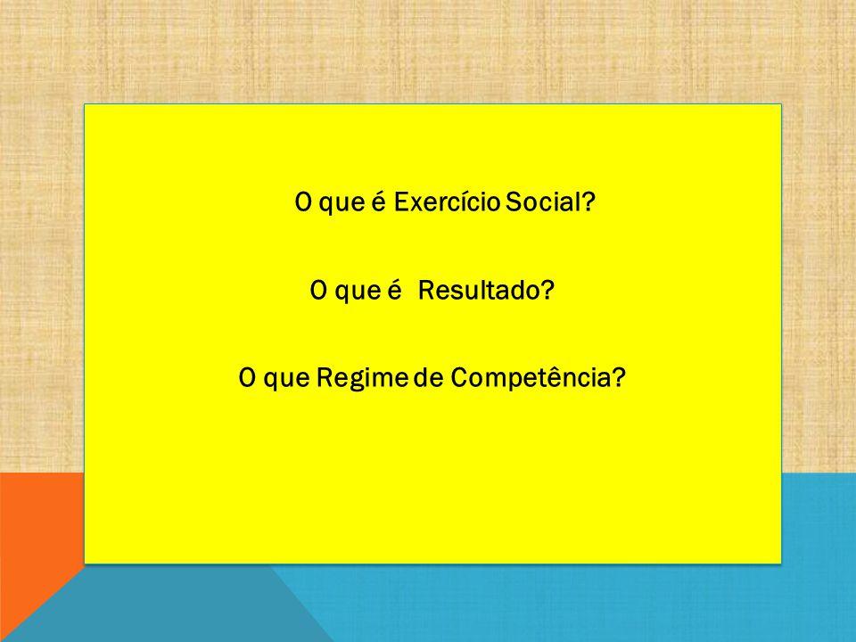 O que é Exercício Social O que Regime de Competência