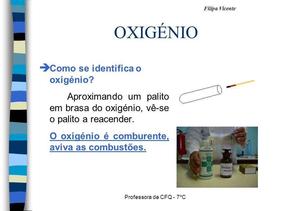 OXIGÉNIO Como se identifica o oxigénio