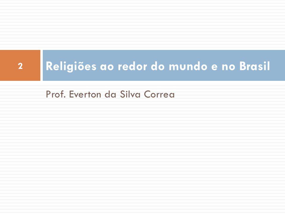 Religiões ao redor do mundo e no Brasil