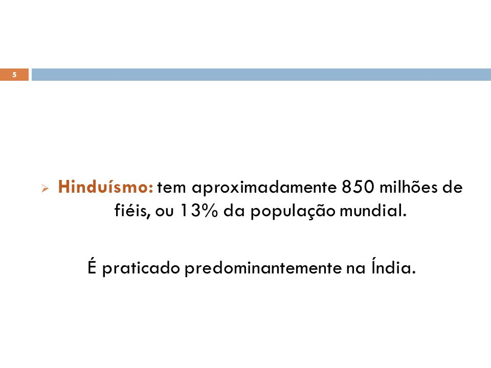 É praticado predominantemente na Índia.