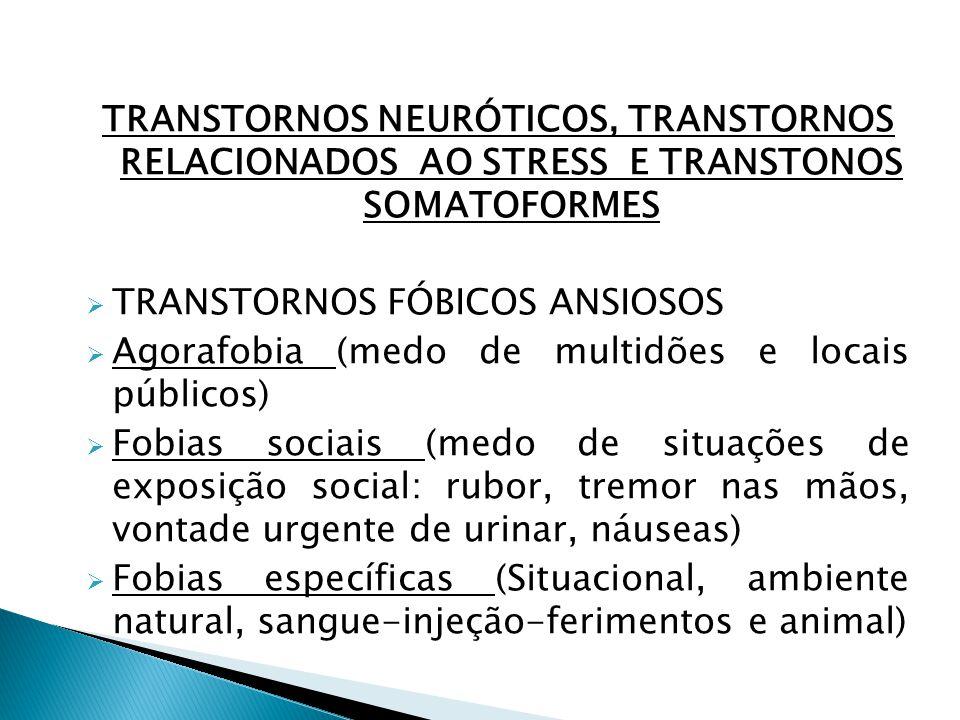 TRANSTORNOS NEURÓTICOS, TRANSTORNOS RELACIONADOS AO STRESS E TRANSTONOS SOMATOFORMES