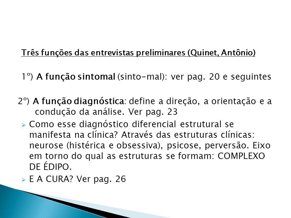 1º) A função sintomal (sinto-mal): ver pag. 20 e seguintes