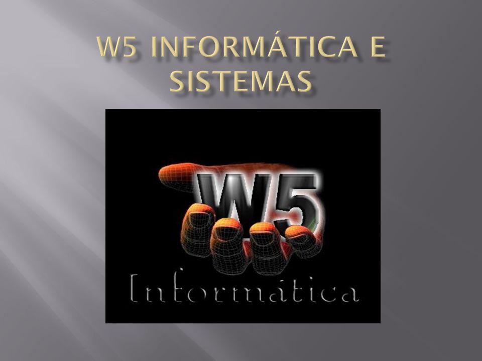 W5 Informática e Sistemas