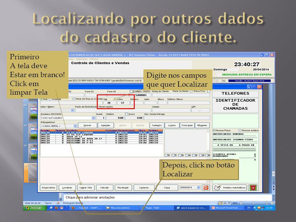 Localizando por outros dados do cadastro do cliente.