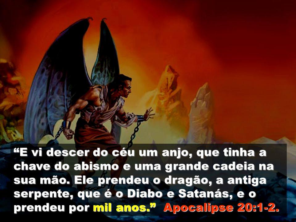 E vi descer do céu um anjo, que tinha a chave do abismo e uma grande cadeia na sua mão.