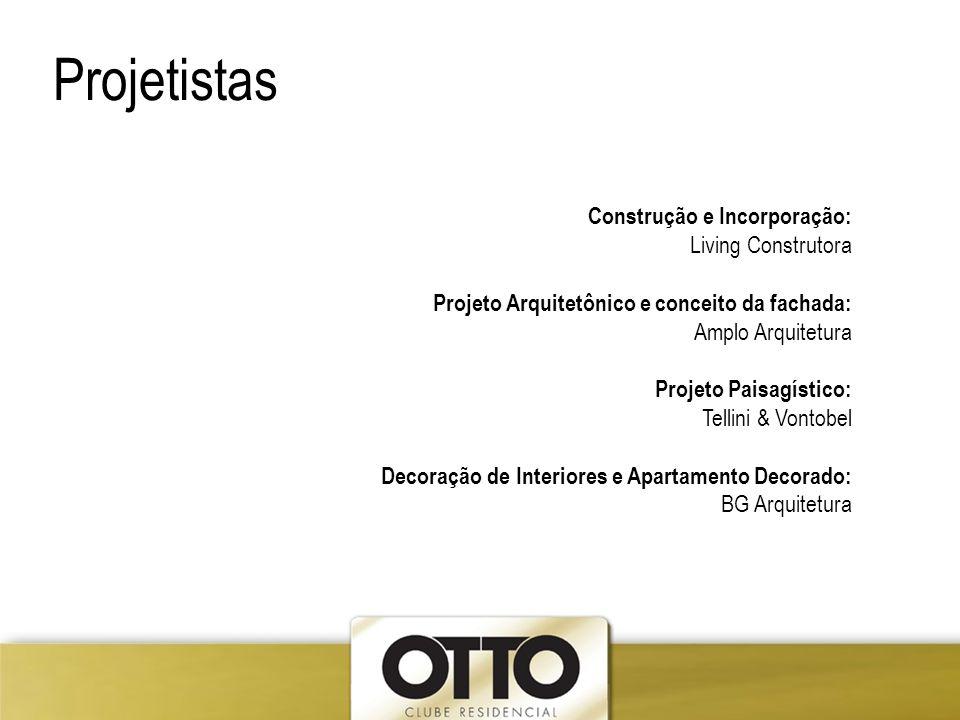 Projetistas Construção e Incorporação: Living Construtora