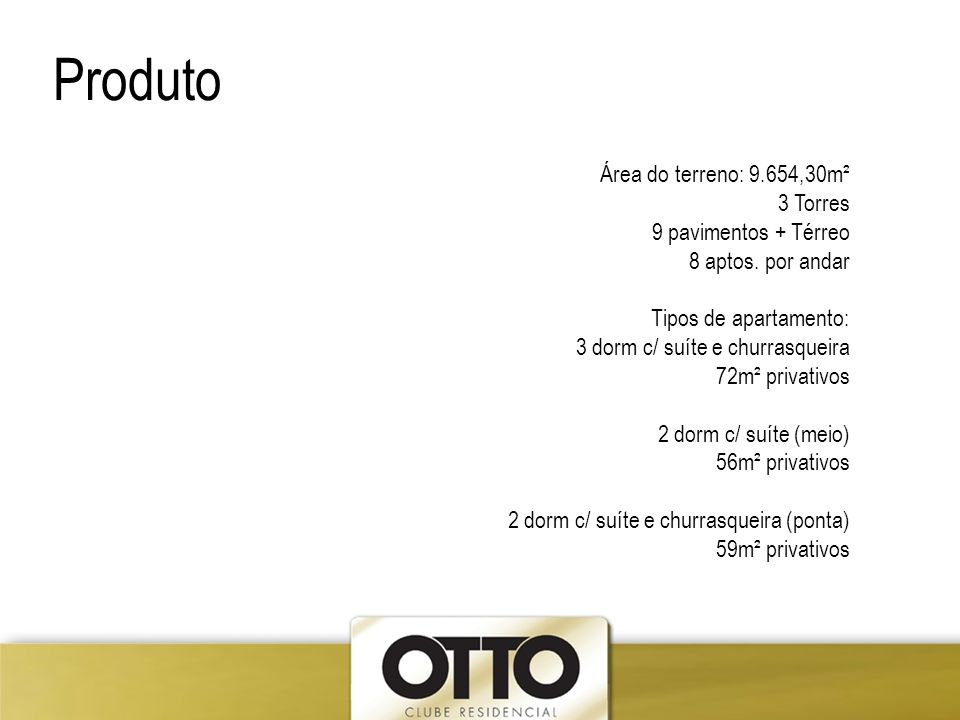Produto Área do terreno: 9.654,30m² 3 Torres 9 pavimentos + Térreo