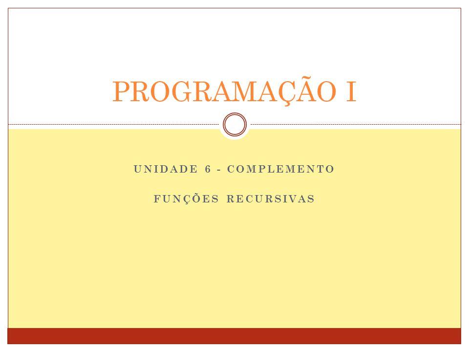 UNIDADE 6 - complemento Funções recursivas