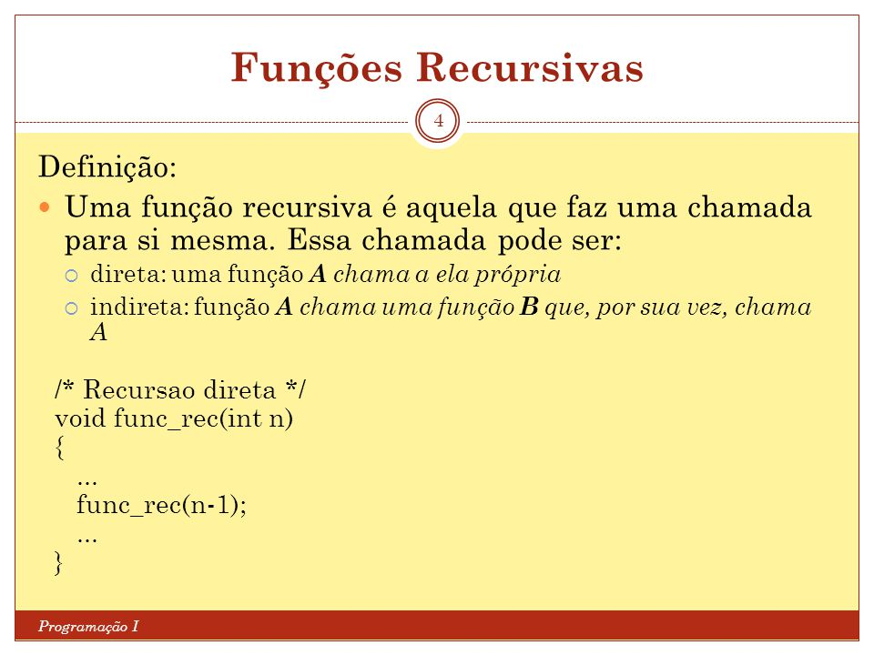 Funções Recursivas Definição: