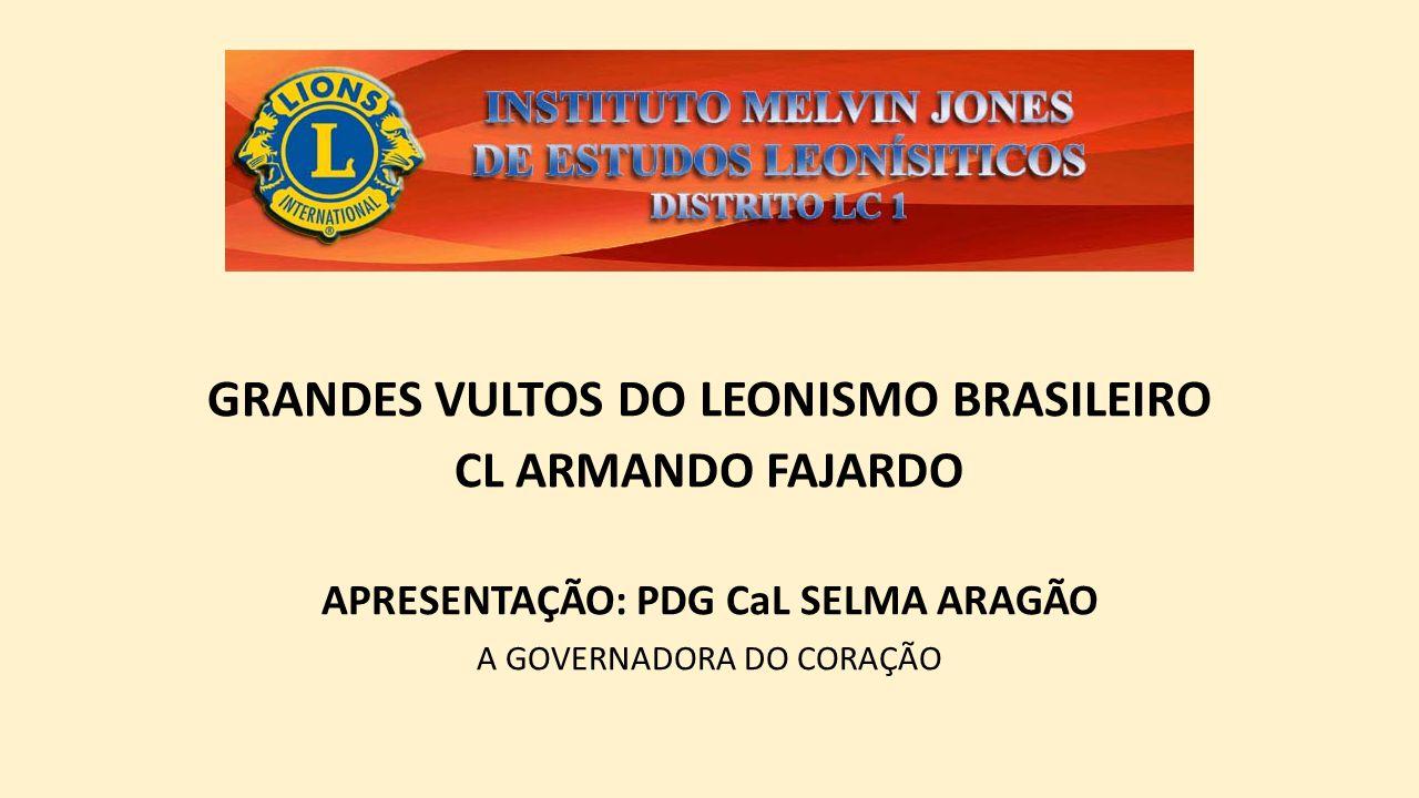 GRANDES VULTOS DO LEONISMO BRASILEIRO