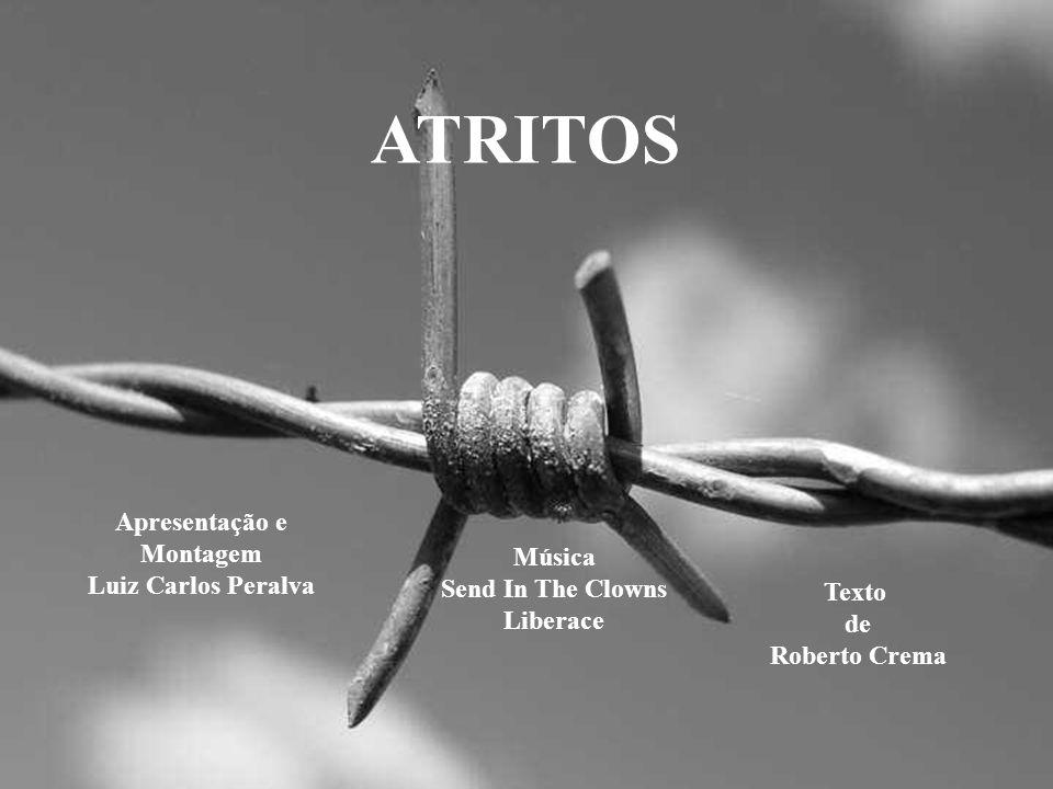 ATRITOS Apresentação e Montagem Luiz Carlos Peralva Música