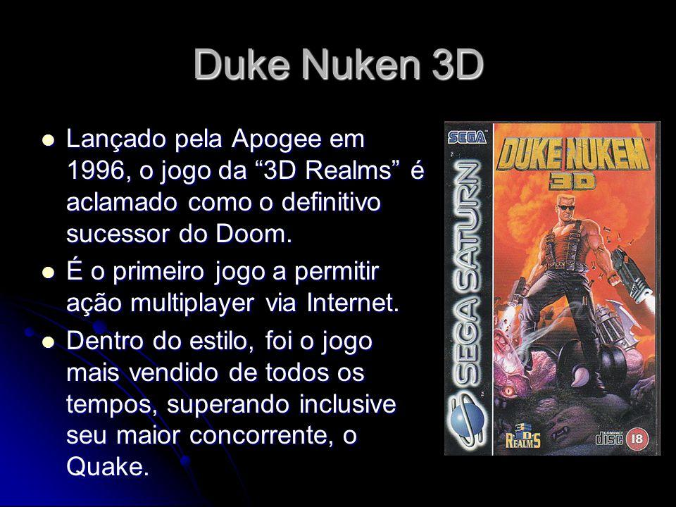 Duke Nuken 3D Lançado pela Apogee em 1996, o jogo da 3D Realms é aclamado como o definitivo sucessor do Doom.