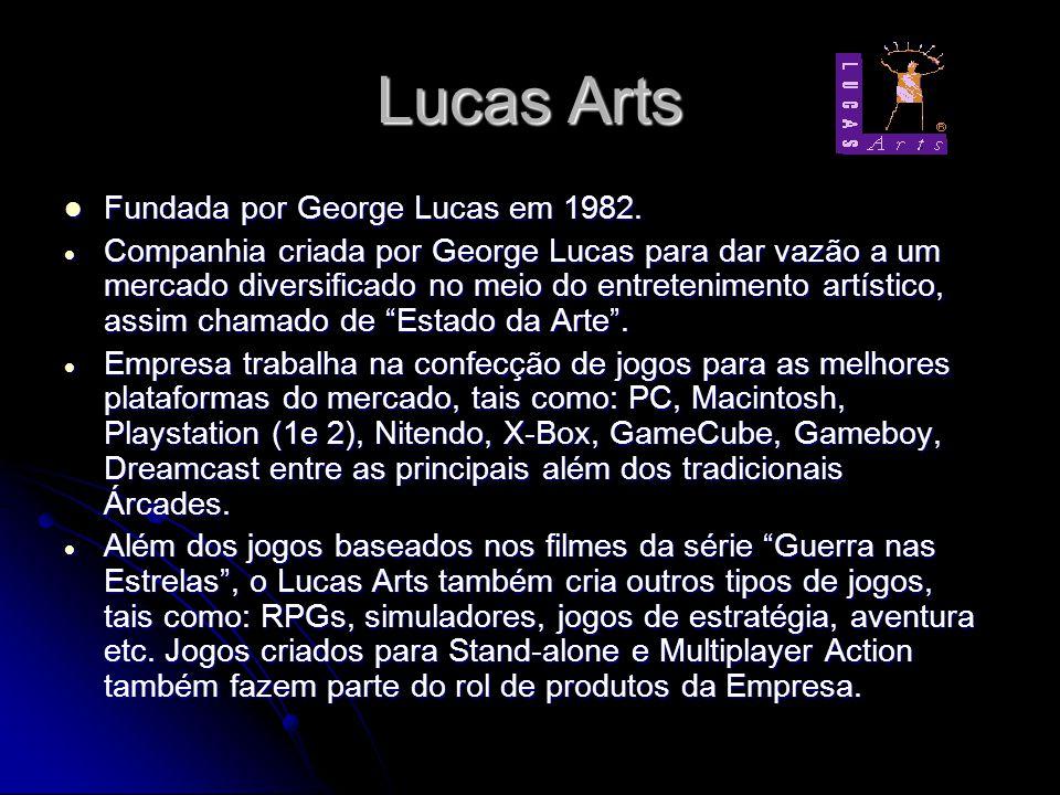 Lucas Arts Fundada por George Lucas em 1982.