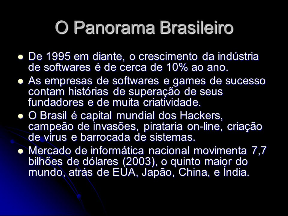O Panorama Brasileiro De 1995 em diante, o crescimento da indústria de softwares é de cerca de 10% ao ano.