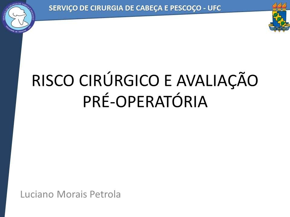 RISCO CIRÚRGICO E AVALIAÇÃO PRÉ-OPERATÓRIA