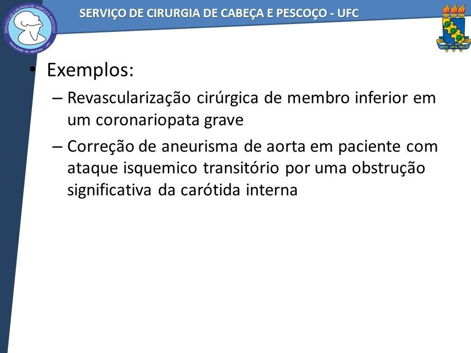 Exemplos: Revascularização cirúrgica de membro inferior em um coronariopata grave.