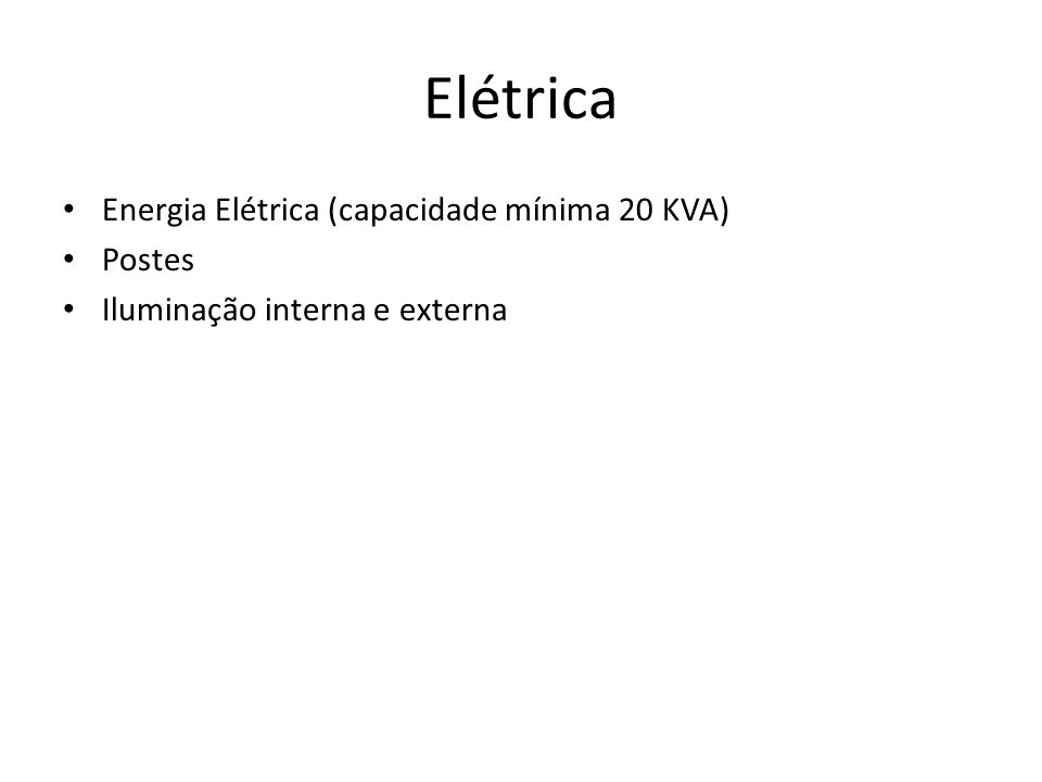 Elétrica Energia Elétrica (capacidade mínima 20 KVA) Postes
