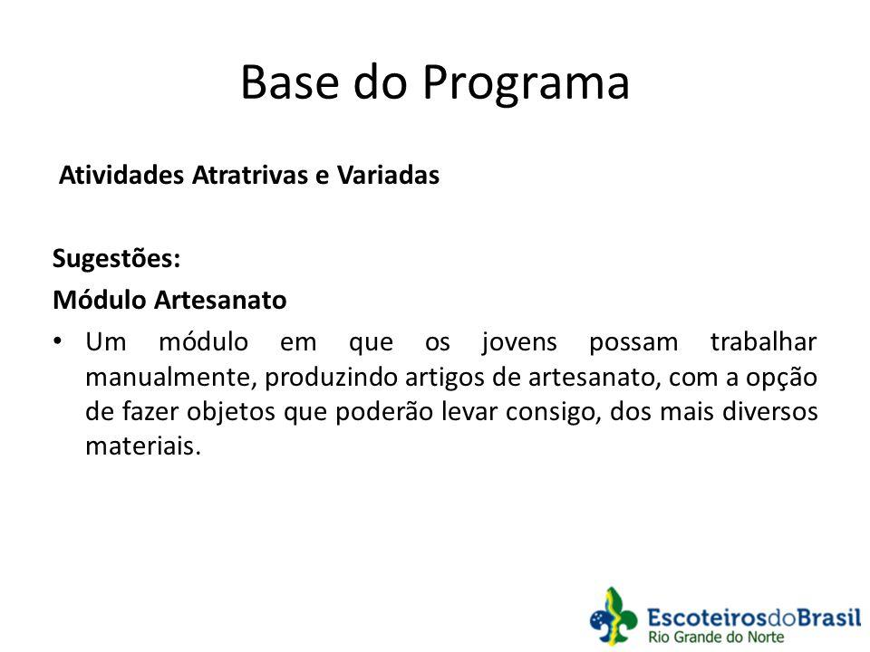 Base do Programa Atividades Atratrivas e Variadas Sugestões: