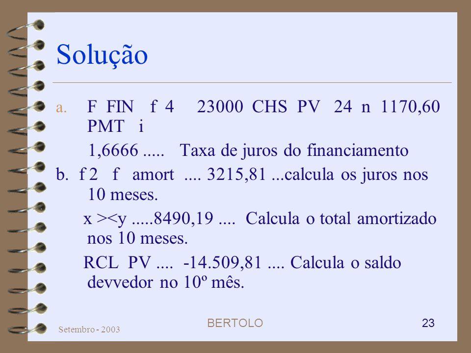 Solução F FIN f 4 23000 CHS PV 24 n 1170,60 PMT i