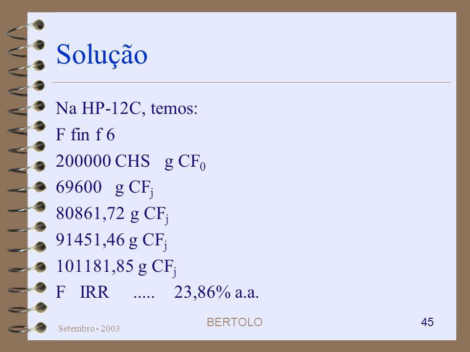 Solução Na HP-12C, temos: F fin f 6 200000 CHS g CF0 69600 g CFj