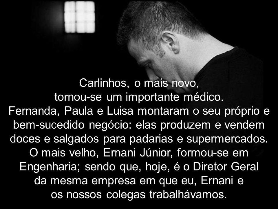 Carlinhos, o mais novo, tornou-se um importante médico.