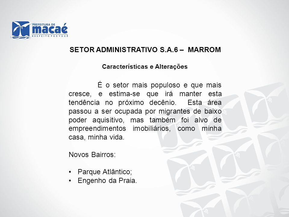 SETOR ADMINISTRATIVO S.A.6 – MARROM Características e Alterações