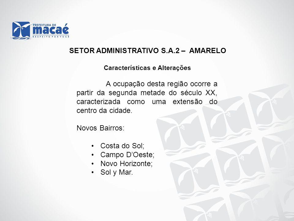SETOR ADMINISTRATIVO S.A.2 – AMARELO Características e Alterações