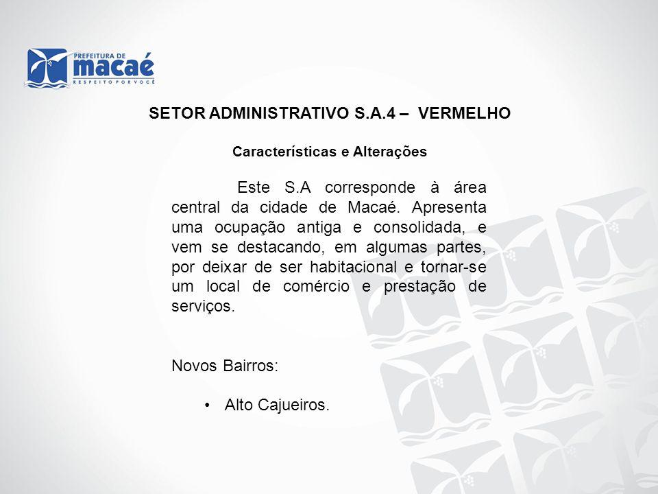 SETOR ADMINISTRATIVO S.A.4 – VERMELHO Características e Alterações