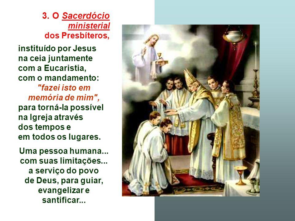 3. O Sacerdócio ministerial dos Presbíteros,