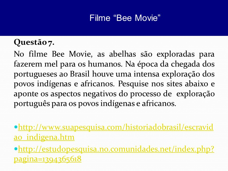 Filme Bee Movie Questão 7.