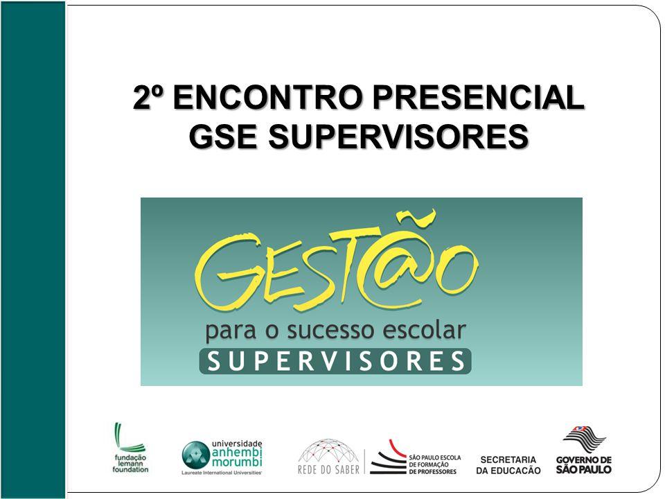 2º ENCONTRO PRESENCIAL GSE SUPERVISORES