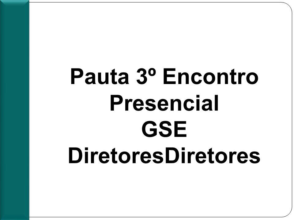 Pauta 3º encontro Presencial Pauta 3º Encontro Presencial GSE DiretoresDiretores