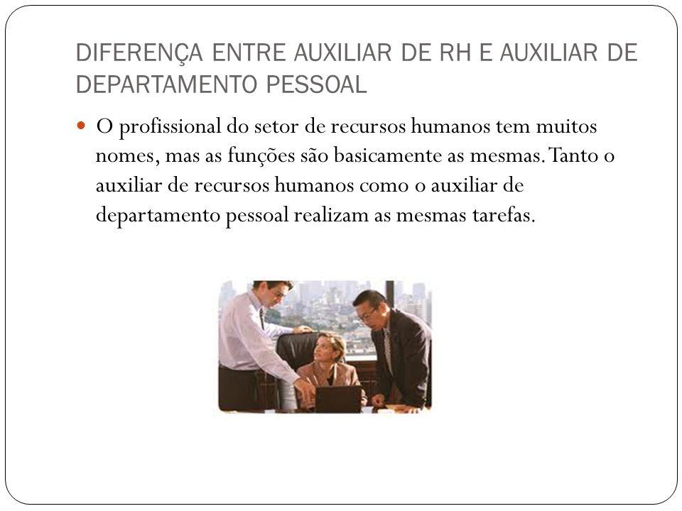 DIFERENÇA ENTRE AUXILIAR DE RH E AUXILIAR DE DEPARTAMENTO PESSOAL