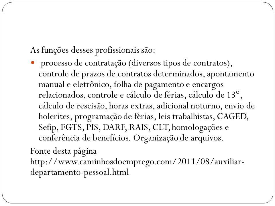 As funções desses profissionais são: